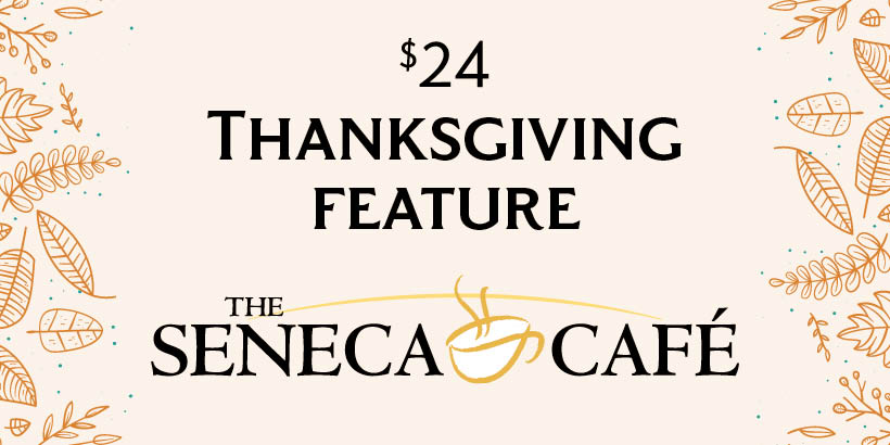 Thanksgiving at The Seneca Cafe